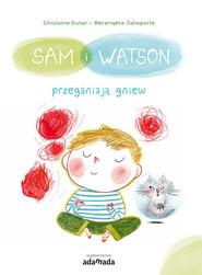 okładka Sam i Watson przeganiają gniew, Książka | Dulier Ghislaine