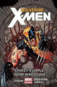 okładka Wolverine and the X-Men Starzy kumple, nowi wrogowie Tom 4, Książka | Aaron Jason