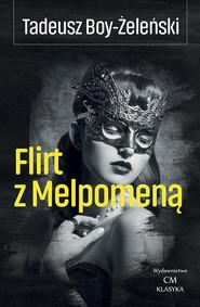 okładka Flirt z Melpomeną, Książka   Boy Tadeusz Żeleński