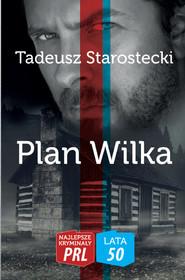 okładka Plan wilka, Książka   Starostecki Tadeusz