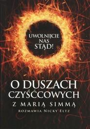 okładka Uwolnijcie nas stąd O duszach czyśćcowych z Marią Simmą rozmawia Nicky Eltz, Książka | Maria Simma, Nicky Eltz