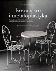 okładka Kowalstwo i metaloplastyka Podróż przez epoki i style, Książka | Reyneri C.A. Lagnasco