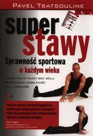 okładka Super stawy Sprawnośc sportowa w każdym wieku, Książka | Tsatsouline Pavel