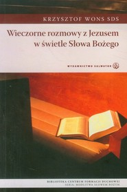 okładka Wieczorne rozmowy z Jezusem w świetle Słowa Bożego, Książka | Krzysztof Wons