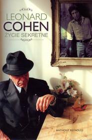 okładka Leonard Cohen Życie sekretne, Książka | Reynolds Anthony