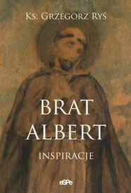 okładka Brat Albert Inspiracje, Książka | Grzegorz Ryś