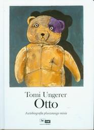 okładka Otto Autobiografia pluszowego misia, Książka | Ungerer Tomi