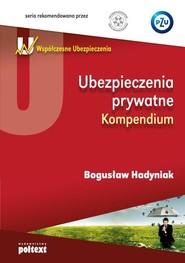 okładka Ubezpieczenia prywatne Kompendium, Książka | Hadyniak Bogusław