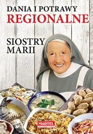 okładka Dania i potrawy regionalne Siostry Marii, Książka | Goretti Maria