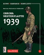 okładka Obrona Westerplatte 1939, Książka | Wójtowicz-Podhorski Mariusz