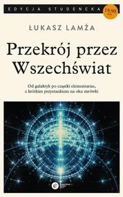 okładka Przekrój przez wszechświat, Książka | Łukasz Lamża