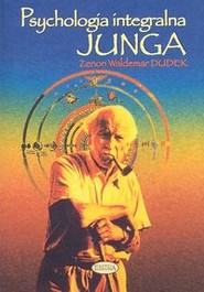 okładka Psychologia integralna Junga Człowiek archetypowy, Książka   Zenon Waldemar Dudek