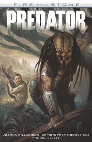okładka Predator Fire And Stone, Książka | Joshua Williamson, Christopher Mooneyham