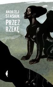 okładka Przez rzekę, Książka | Andrzej Stasiuk
