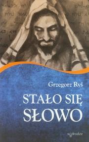 okładka Stało się Słowo, Książka | Grzegorz Ryś