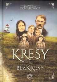 okładka Kresy i bezkresy, Książka | Czechowicz Jadwiga