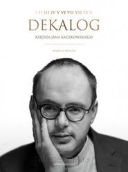 okładka Dekalog księdza Jana Kaczkowskiego + CD, Książka | Ks. Jan Kaczkowski, Katarzyna Szkarpetowska