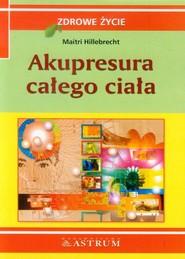 okładka Akupresura całego ciała, Książka | Hillebrecht Maitri