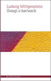 okładka Uwagi o barwach, Książka   Wittgenstein Ludwig