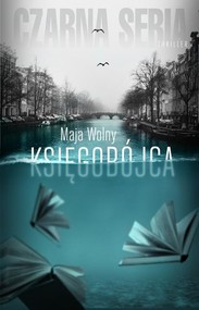 okładka Księgobójca, Książka   Maja Wolny