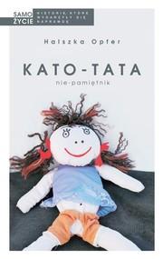 okładka Kato-tata Nie-pamiętnik, Książka | Halszka Opfer
