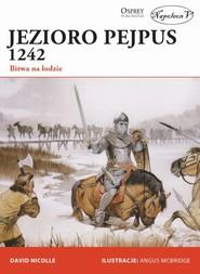 okładka Jezioro Pejpus 1242 Bitwa na lodzie, Książka | David Nicolle