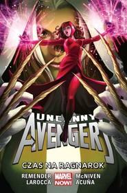 okładka Uncanny Avengers Tom 3 Czas na Ragnarok, Książka | Rick Remender