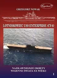 okładka Lotniskowiec USS Enterprise (CV-6) Najsławniejsze okręty wojenne świata XX wieku Tom 1, Książka   Nowak Grzegorz