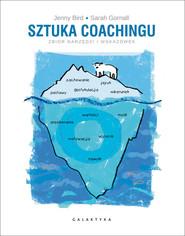 okładka Sztuka coachingu Zbiór narzędzi i wskazówek, Książka   Jenny Bird, Sarah Gornall