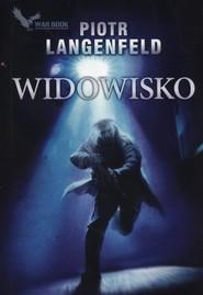 okładka Widowisko, Książka   Piotr Langenfeld