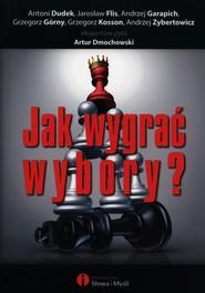 okładka Jak wygrać wybory?, Książka |