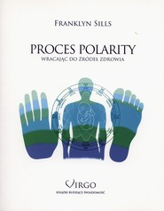 okładka Proces polarity Wracając do żródeł zdrowia, Książka   Sills Franklyn
