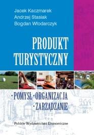 okładka Produkt turystyczny, Książka | Jacek Kaczmarek, Andrzej Stasiak, Bogdan Włodarczyk
