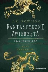 okładka Fantastyczne zwierzęta i jak je znaleźć, Książka | J.K. Rowling
