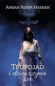 okładka Trupojad i dziewczyna, Książka | Ahsan Ridha  Hassan