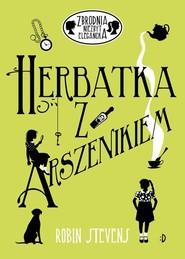 okładka Herbatka z arszenikiem, Książka | Robin Stevens