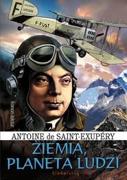 okładka Ziemia Planeta ludzi, Książka | de Antoine Saint-Exupery