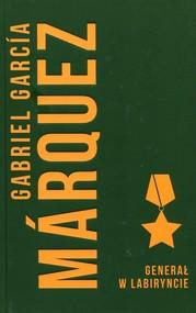 okładka Generał w labiryncie, Książka | Gabriel Garcia Marquez