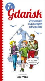 okładka 7 x Gdańsk Przewodnik dla młodych odkrywców, Książka   Tomasz Małkowski
