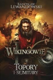 okładka Wikingowie 3 Topory i sejmitary, Książka   Radosław Lewandowski