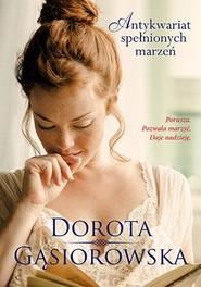 okładka Antykwariat spełnionych marzeń, Książka | Dorota Gąsiorowska