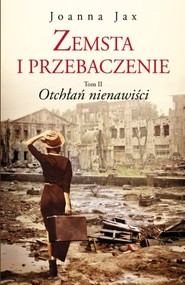 okładka Zemsta i przebaczenie Tom 2 Otchłań nienawiści, Książka | Joanna Jax
