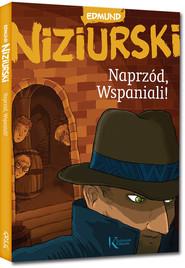 okładka Naprzód Wspaniali!, Książka   Niziurski Edmund
