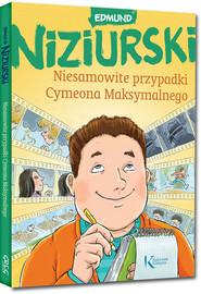 okładka Niesamowite przypadki Cymeona Maksymalnego, Książka   Niziurski Edmund