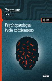 okładka Psychopatologia życia codziennego, Książka | Freud Zygmunt