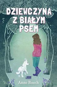 okładka Dziewczyna z białym psem, Książka | Booth Anne
