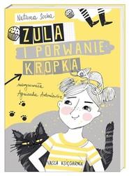 okładka Zula i porwanie Kropka, Książka | Natasza  Socha
