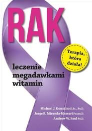 okładka Rak Leczenie megadawkami witamin, Książka | Michael J. Gonzalez, Jorge R. Miranda-Massari, Andrew W. Saul