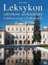 okładka Leksykon zabytków architektury Lubelszczyzny i Podkarpacia, Książka | Żabicki Jan