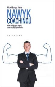 okładka Nawyk coachingu Mów mniej, pytaj więcej i stań się lepszym liderem, Książka   Stanier Michael Bungay